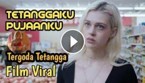 Смотреть порно: film 18+ Dewasa - Terjebak Suami Tetangga - Back ...